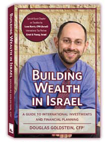 BUILDING WEALTH IN ISRAEL by Douglas Goldstein, CFP